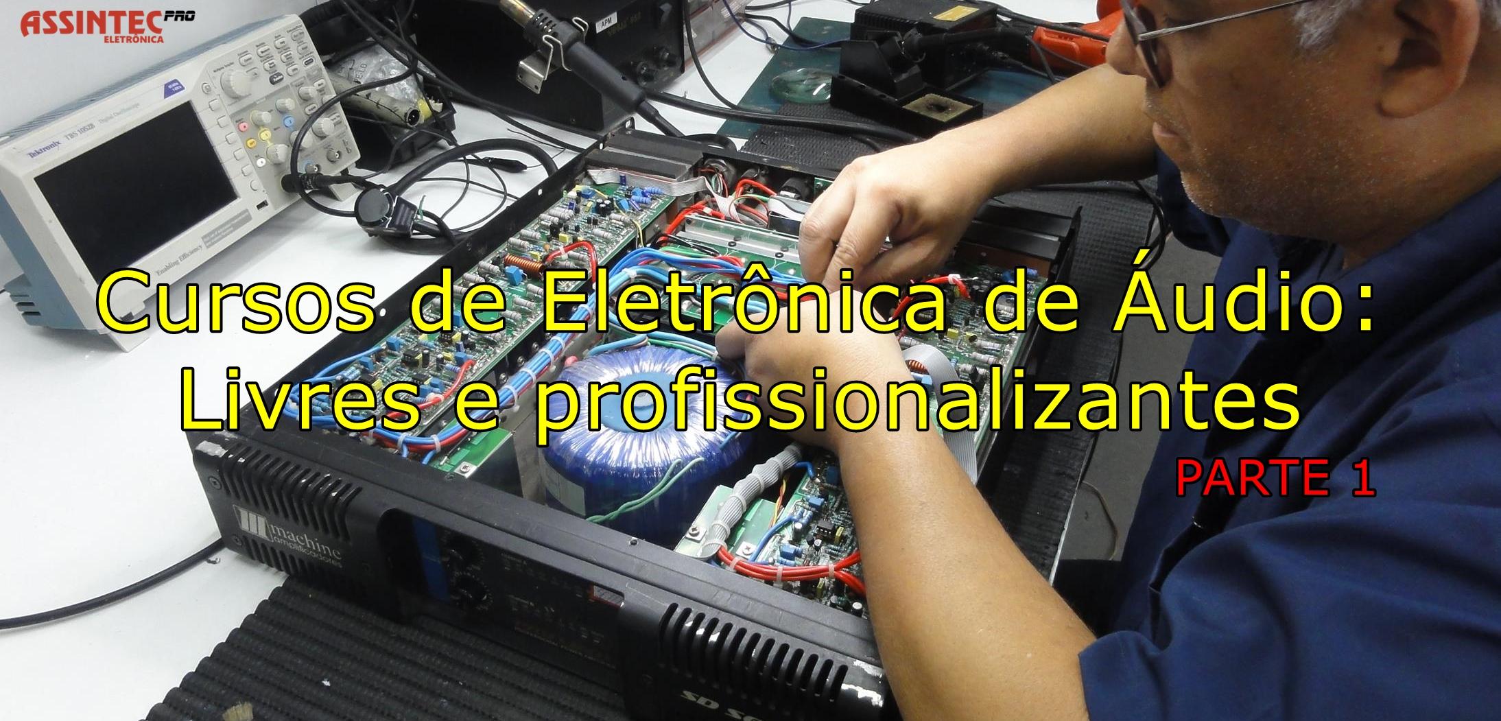 Cursos de Eletrônica de Áudio Livres e profissionalizantes